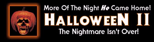 HALLOWEEN II (1981) - More Of The Night HE Came Home! - The Nightmare Isn't Over!