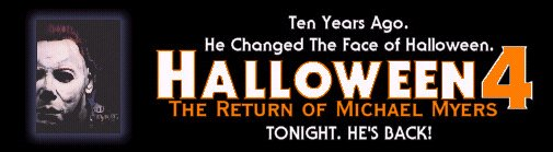 HALLOWEEN 4: THE RETURN OF MICHAEL MYERS (1988) - Ten Years Ago He Changed The Face Of Halloween. Tonight HE'S BACK!