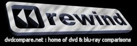 Rewind - The Home of DVD and Blu-Ray Comparisons